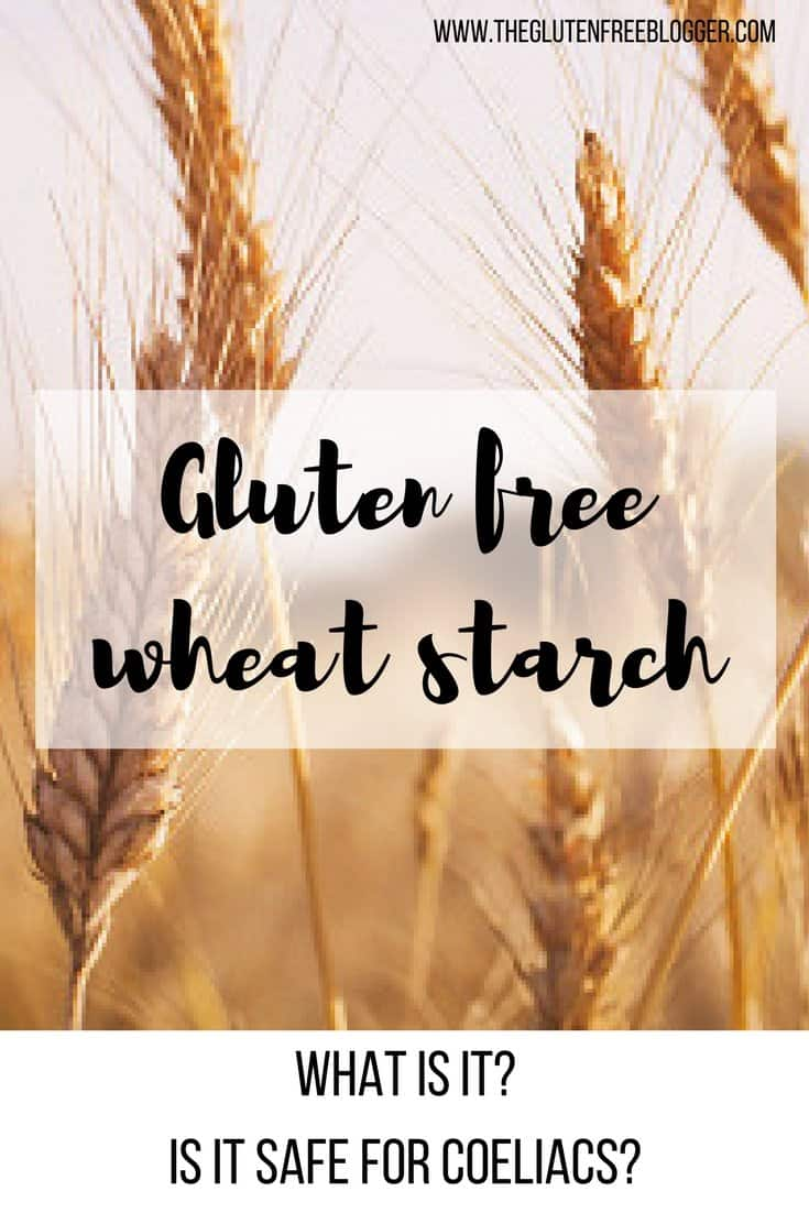 Gluten free wheat starch - is it safe for coeliacs? www.theglutenfreeblogger.com